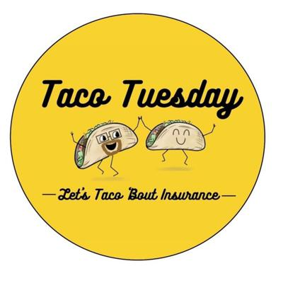 Taco Tuesday: Let's Taco 'Bout Insurance