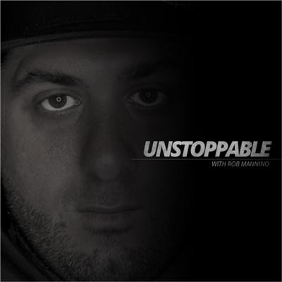 Unstoppable with Rob Mannino