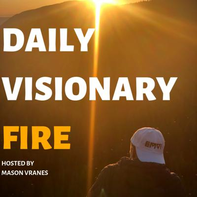 Daily Visionary Fire