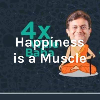 Happiness is a Muscle