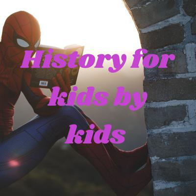 History for kids by kids