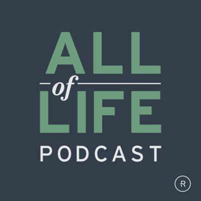 All of Life Podcast