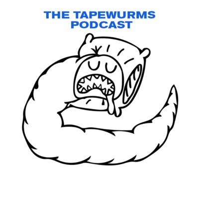 THE TAPEWURMS PODCAST