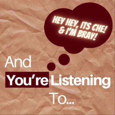 And You're Listening To...