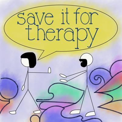 Save it for therapy