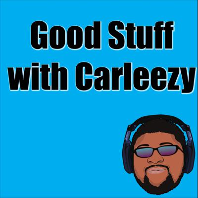 5 Minutes of Good Stuff with Carleezy
