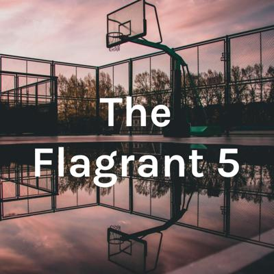 The Flagrant 5