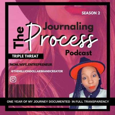 Journaling The Process Podcast