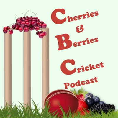 Cherries And Berries Cricket Podcast
