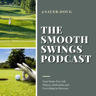 Smooth Swings Podcast