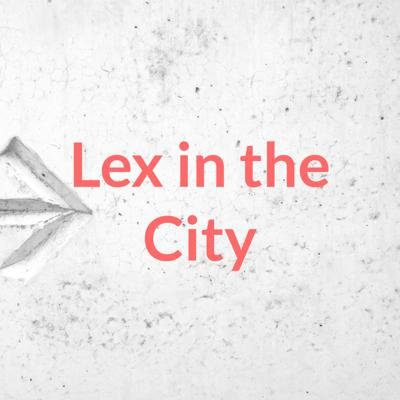 Lex in the City