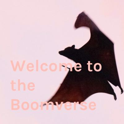 Welcome to the Boomverse