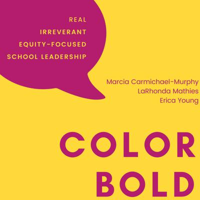 ColorBold Podcast - with Marcia Carmichael-Murphy, LaRhonda Mathies, & Erica Young