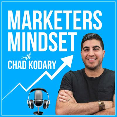 Marketers Mindset with Chad Kodary