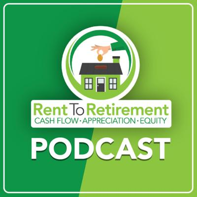 Rent To Retirement Podcast
