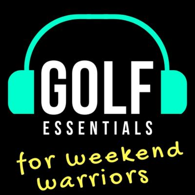 Golf Essentials (for Weekend Warriors)