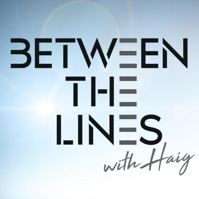 Between The Lines with Haig