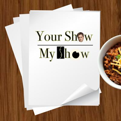 Your Show, My Show