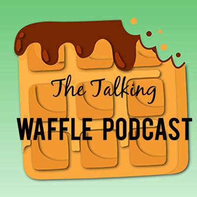 The Talking Waffle Podcast