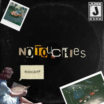 No Touchies | The Podcast
