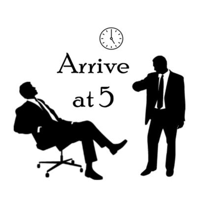Arrive at 5