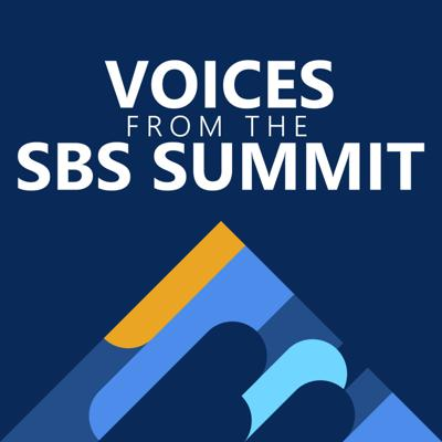 Voices from the SBS Summit