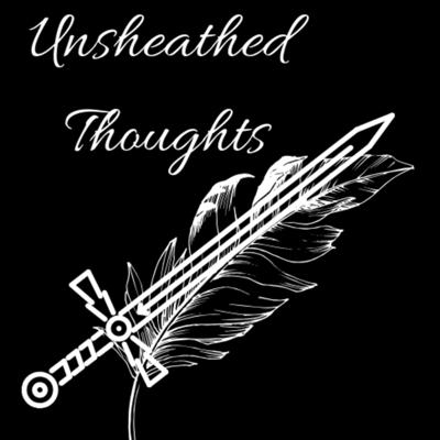 Unsheathed Thoughts
