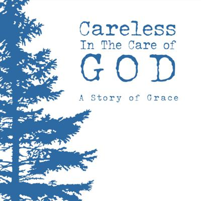 Careless In The Care Of God