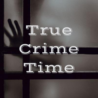True Crime Time
