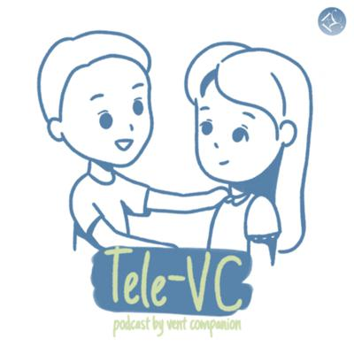 TeleVC: Talk about Everyday Life with Vent Companion