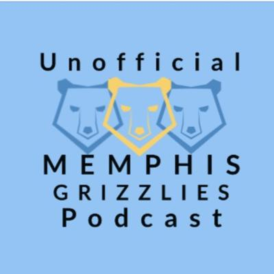 The Unofficial Memphis Grizzlies Podcast