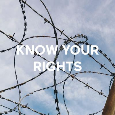 KNOW YOUR RIGHTS: A Human Rights Awareness Podcast