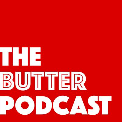 The Butter Podcast