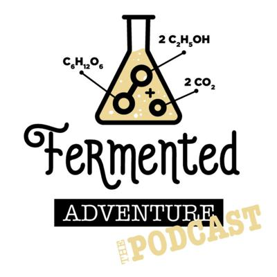 Fermented Adventure The Podcast