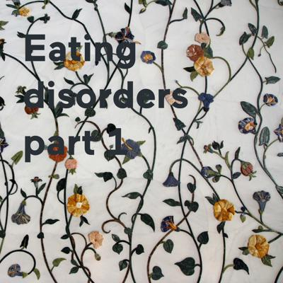 Eating disorders part 1