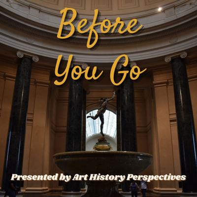 Art History Perspectives: Before You Go