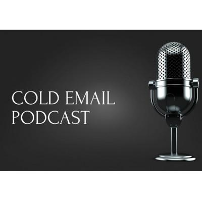 Cold Email Podcast