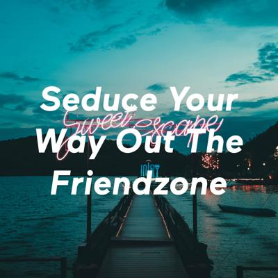 Step by Step Breakdown On How Escape The Friendzone & To NEVER Go In The Friendzone Again.