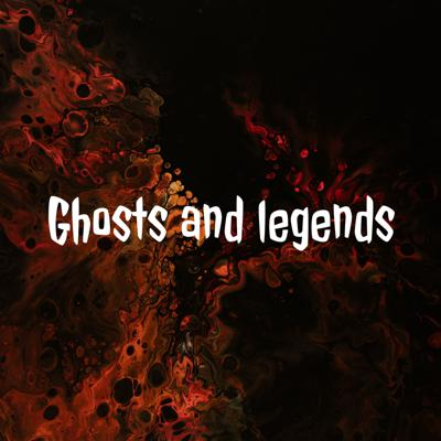 Ghosts and legends