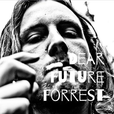 Dear Future Forrest is a Stream of conciseness podcast, Where Forrest smokes a bit of weed, and begins talking, about 3 minutes in when he starts to peak he usually rambles for too long about weird stuff. Enjoy and remember, Helping Forrest is Helping the whole world, Lets make dreams happen.