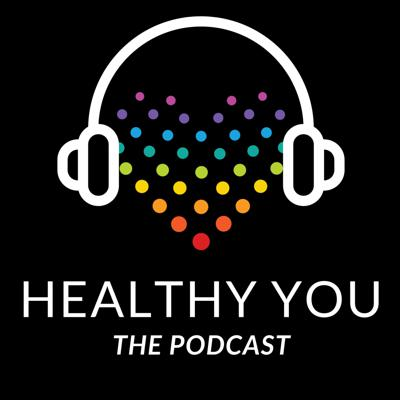 Healthy You - The Podcast