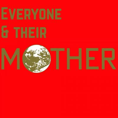 Everyone & Their MOTHER