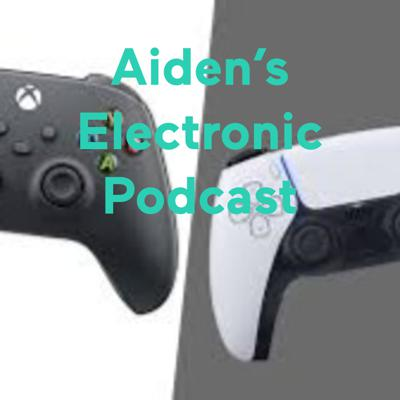 Aiden's Electronic Podcast