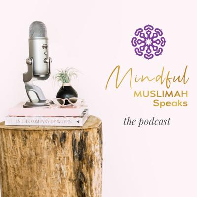 Empowering Muslim women to be the best version of themselves. Advice on personal growth, parenting, homeschooling, relationships, mindful inspiration, travel tips with family and so much more.  Contact me on Instagram @Mindfulmuslimah. Support this podcast: https://anchor.fm/mindfulmuslimah/support