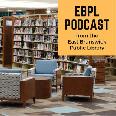 EBPL Podcast from the East Brunswick Public Library