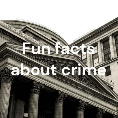 Fun facts about crime