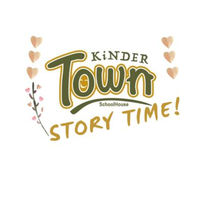 KinderTown SchoolHouse Story Time