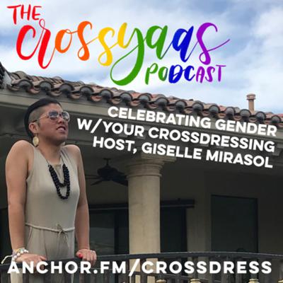 The CrossYaas Podcast: The Gender Appreciation Podcast