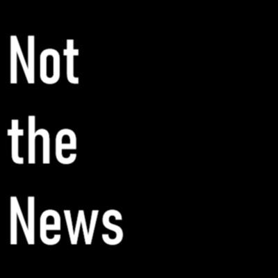 Not the News