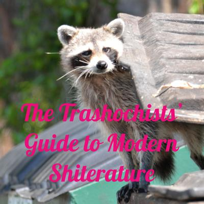 The Trashochists' Guide